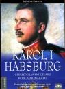 Karol I Habsburg Chrześcijański cesarz końca monarchii  Zarych Elżbieta