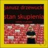 Stan skupienia Teksty o prozie Drzewucki Janusz
