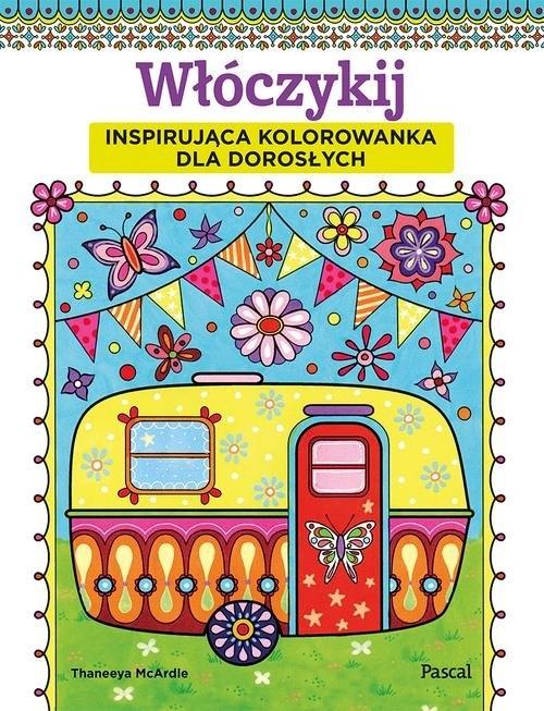 Włóczykij Inspirująca kolorowanka dla dorosłych - McArdle Thaneeya - książka