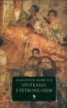 Spotkania z Petroniuszem Krawczuk Aleksander