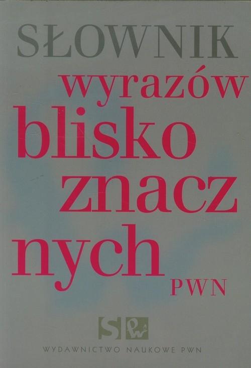 Słownik wyrazów bliskoznacznych PWN (Uszkodzona okładka) Wiśniakowska Lidia
