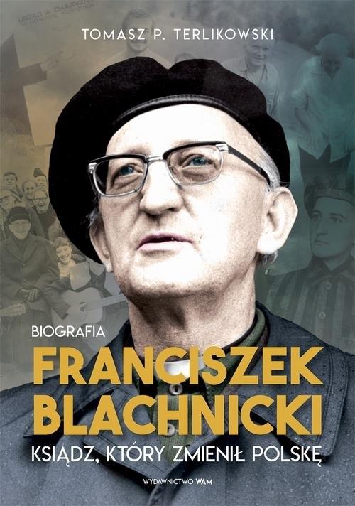 Franciszek Blachnicki. Terlikowski Tomasz P.