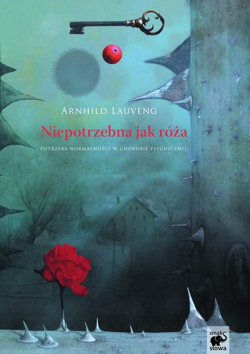 Niepotrzebna jak róża Lauveng Arnhild