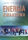 Energia kwantowa Ćwiczenia, które mogą radykalnie zmienić twoje życie Siranus Sven von Staden