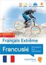 Francuski. Français Extr?me. Intensywny kurs słownictwa (poziom zaawansowany C1 i biegły C2)