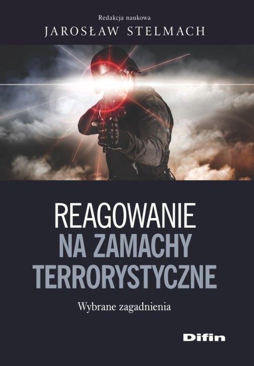 Reagowanie na zamachy Stelmach Jarosław