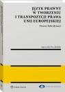 Język prawny w tworzeniu i transpozycji prawa Unii Europejskiej. Procesy hybrydyzacji