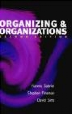 Organizing David Sims, Yiannis Gabriel, Stephen Fineman