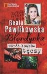 Blondynka wśród łowców tęczy Pawlikowska Beata