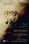 Bonobo i ateista W poszukiwaniu humanizmu wśród naczelnych de Waal Frans