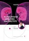 Klonowanie i komórki macierzyste Nauka Ekstra 9
