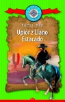 Upiór z Llano Estacado. Kolekcja: Klub Podróżnika. Tom 17 Karol May