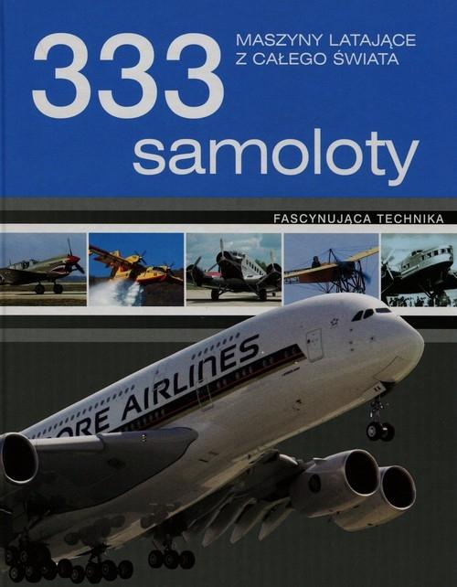 333 samoloty. Maszyny latające z całego świata