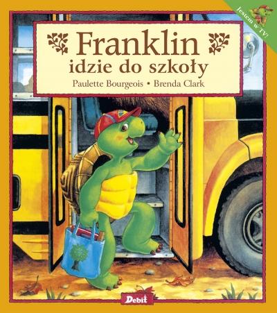 Franklin idzie do szkoły Paulette Bourgeois