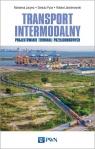 Transport intermodalnyProjektowanie terminali przeładunkowych Jacyna Marianna, Pyza Dariusz, Jachimowski Roland