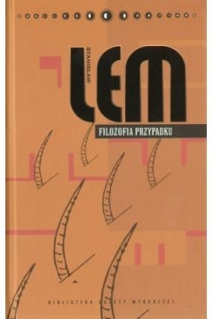 Stanisław Lem. Dzieła. Tom 26. Filozofia przypadku Stanisław Lem