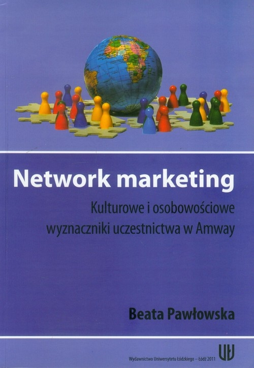 Network marketing Kulturowe i osobowościowe wyznaczniki uczestnictwa w Amway Pawłowska Beata
