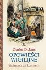 Opowieści wigilijne 2 Świerszcz za kominem  Dickens Charles