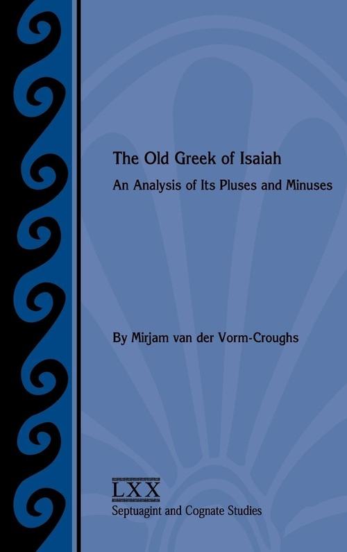 The Old Greek of Isaiah Van Der Vorm-Croughs Mirjam