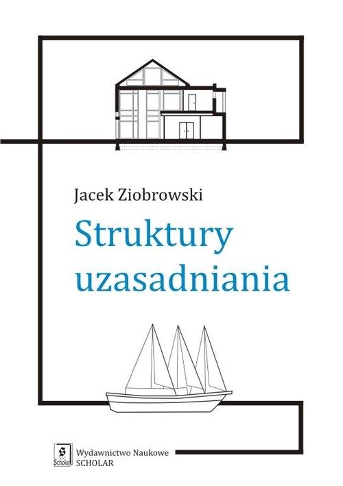 Struktury uzasadniania Ziobrowski Jacek
