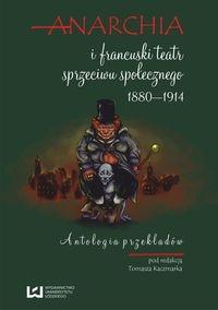 Anarchia i francuski teatr sprzeciwu społecznego 1880-1914
