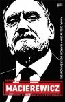 Antoni Macierewicz.Biografia nieautoryzowana Marcin Dzierżanowski, Anna Gielewska