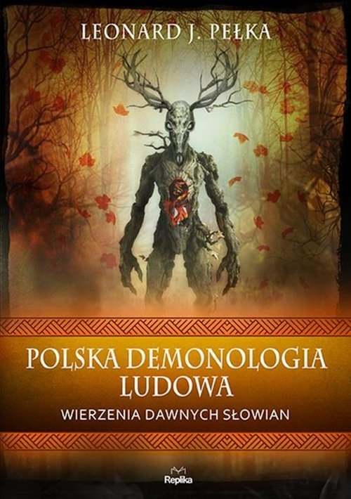 Polska demonologia ludowa Pełka Leonard J.