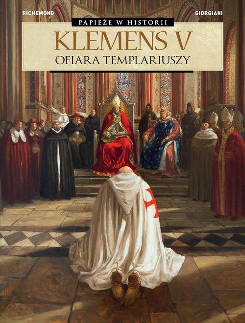 Klemens V Ofiara templariuszy France Richemond