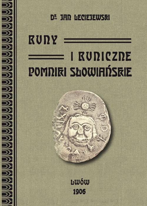 Runy i runiczne pomniki słowiańskie Leciejewski Jan