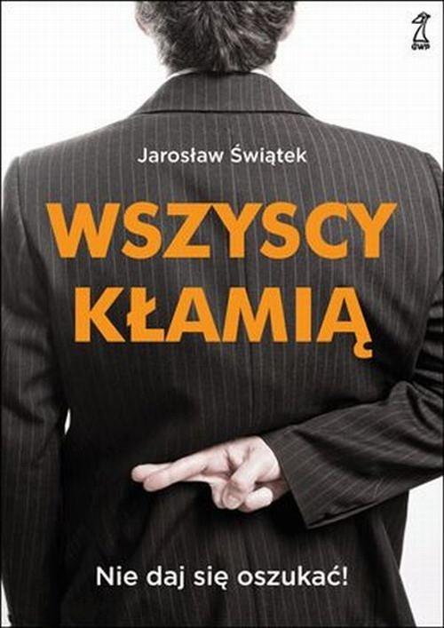 Wszyscy kłamią Świątek Jarosław