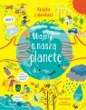 Dbajmy o naszą planetę. Książka z okienkami Ilaria Faccioli (ilustr.), Katie Daynes