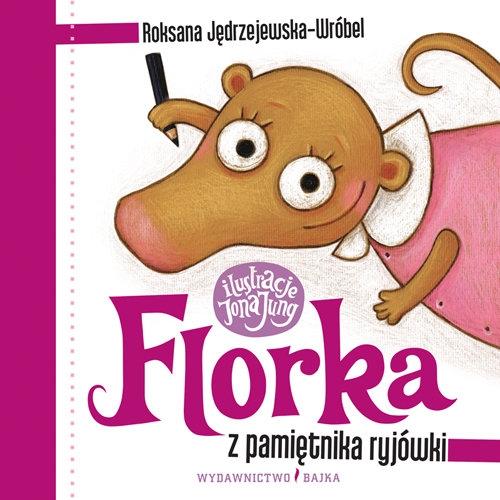 Florka Z pamiętnika ryjówki Jędrzejewska-Wróbel Roksana