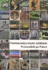Farmaceutycznym szlakiem Przewodnik po Polsce