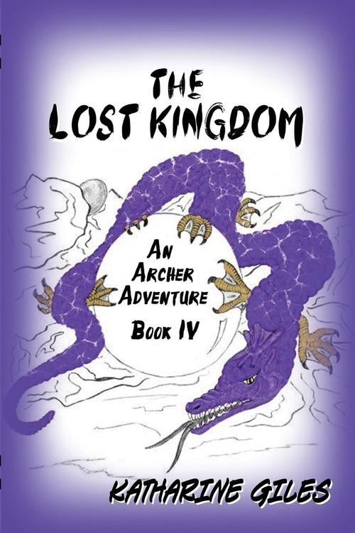 The Lost Kingdom, an Archer Adventure Giles Katharine