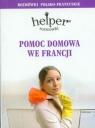 Pomoc domowa we Francji Rozmówki polsko- francuskie