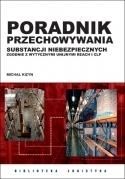 Poradnik przechowywania substancji niebezpiecznych zgodnie z wytycznymi unijnymi REACH i CLP Kizyn Michał