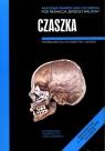 Anatomia prawidłowa człowieka Czaszka Podręcznik dla studentów i lekarzy