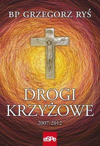 Drogi krzyżowe 2007-2012 Ryś Grzegorz