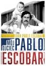 Mój ojciec Pablo Escobar Escobar Juan Pablo