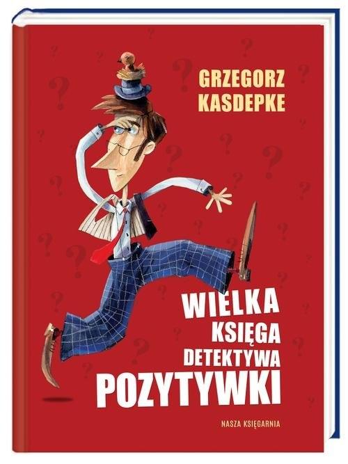 Wielka księga Detektywa Pozytywki Kasdepke Grzegorz