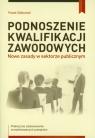 Podnoszenie kwalifikacji zawodowych Nowe zasady w sektorze publicznym Ziółkowski Paweł