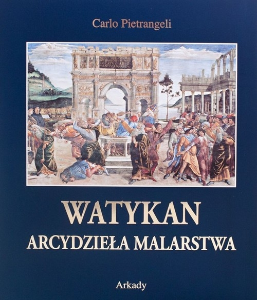 Watykan Arcydzieła malarstwa Pietrangeli Carlo