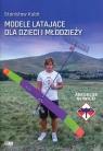 Modele latające dla dzieci i młodzieży Kubit Stanisław