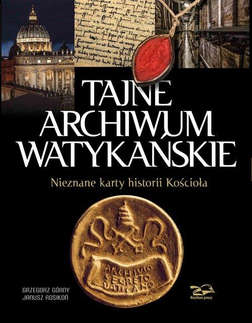Tajne Archiwum Watykańskie Górny Grzegorz i Rosikoń Janusz
