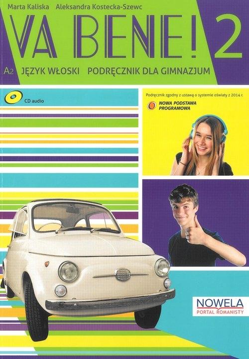 Va Bene 2 Podręcznik + ćwiczenia + 2 CD Kaliska Marta