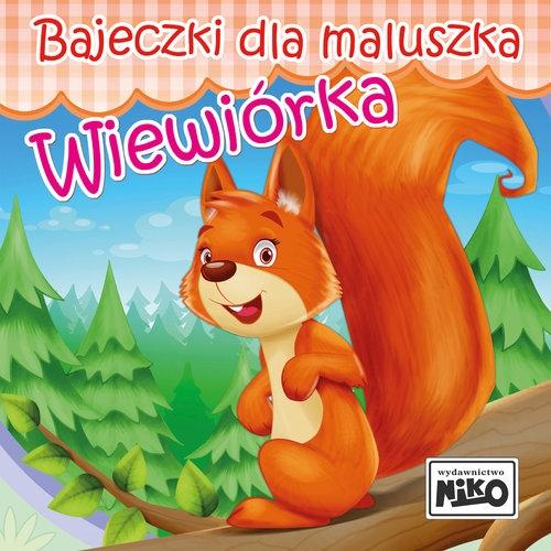Bajeczki dla maluszka - Wiewiórka Piasecka Wioletta