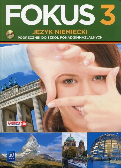 Fokus. Język niemiecki. Podręcznik. Część 3. Zakres podstawowy (z CD audio). Szkoły ponadgimnazjalne Kryczyńska-Pham Anna