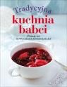 Tradycyjna kuchnia babci / Nowoczesna kuchnia mamy