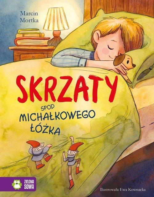 Skrzaty spod Michałkowego łóżka Mortka Marcin
