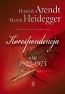 Korespondencja z lat 1925-1975 Arendt Hannah, Heidegger Martin
